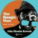 The Boogie Man - Shake Your Body (John Morales Rework)