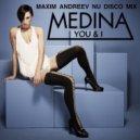Medina - You & I (Maxim Andreev Nu Disco Mix)