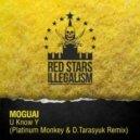 Moguai - U Know Y (Platinum Monkey & D.Tarasyuk Remix)