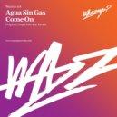 Aqua Sin Gas - Come On (Original Mix)