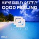 Wayne Dudley, Fatfly - Good Feeling