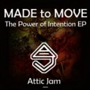 Made To Move - The Power Of Intention (Original Mix)