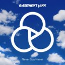 Basement Jaxx vs  Pirate Jams - Never Say Never