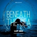 Lup Ino - Beneath the Sea (Original Mix)