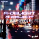 A-Delight - A-Delight  (Alan Force Remix)