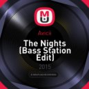 Avicii - The Nights (Bass Station Edit)