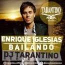 Enrique Iglesias - Bailando (Dj TARANTINO Remix)