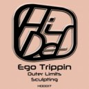 Ego Trippin - Sculpting