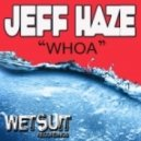 Jeff Haze - Whoa (Original Mix)
