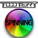 Todd Terry - Spinning (Original Mix)