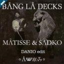 Matisse & Sadko vs. Bang La Decks  - Persia aide (DANIO edit)