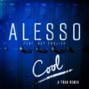 Alesso, Roy English - Cool (A-Trak Remix)
