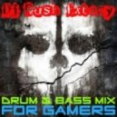 Dj Rush Extazy - Drum & Bass Mix for Gamers