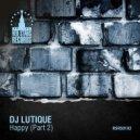 DJ Lutique - Happy (Max Creative Remix)