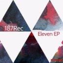 187rec - Eleven (Original Mix)
