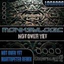 Monk3ylogic - Not Over Yet (Subliminal System Remix)