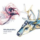 WhoMadeWho - Heads Above (Gorje Hewek & Izhevski re-work)