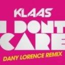 Klaas - I Don't Care (Dany Lorence Remix)