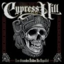 Cypress Hill - Marijuano Locos (Stoned Raiders)