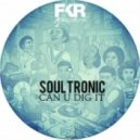 Soultronic - Can U Dig It