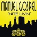Manuel Gospel - Nite Livin (Original Mix)