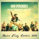DJ Fresh ft. Rita Ora - Hot Right Now (Maxx Play Extended Remix)