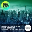 Dj M.E.G. & N.E.R.A.K. feat. Demirra - Nightfall (Bass King Remix)