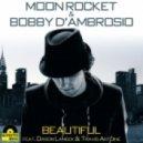 Moon Rocket, Bobby D'Ambrosio - Beautiful (Rocket Piano)