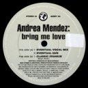 Andrea Mendez - Bring Me Love (Classic Frankie)