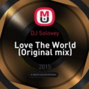 DJ Solovey - Love The World (Original mix)