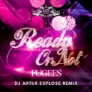 The Fugees - Ready or Not (Dj Artur Explose Remix)