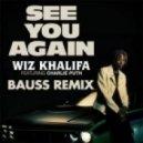 Wiz Khalifa - See You Again Ft. Charlie Puth  (BAUSS Remix)