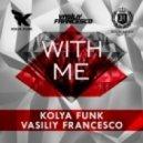 Kolya Funk & Vasiliy Francesco - With Me (Original Mix)