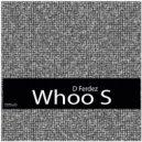 D Ferdez  - Whoo Whoo (Original mix)