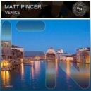 Matt Pincer - Venice (Original Mix)