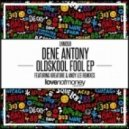 Dene Antony - Oldskool Fool (Andy Lee Remix)