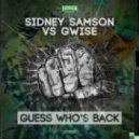 Sidney Samson vs Gwise - Guess Who's Back (Original Mix)