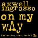 Axwell & Ingrosso - On My Way (Valentino Khan Remix)