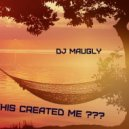 dj maugly - this created me??? ( Relax Promo)