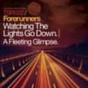 Forerunners - A Fleeting Glimpse