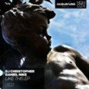 DJ Christopher, Daniel Nike - Like This (Original Mix)