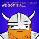 Noah Neiman feat. Keeley - We Got It All
