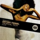 Antony Fennel - Tropical Tech (Original)