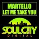Martello - Let Me Take You