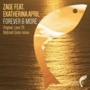Zage feat. Ekatherina April - Forever & More (Original Mix)