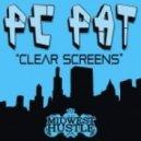 PC Pat - Clear Screens (Original Mix)