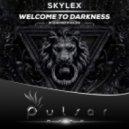 Skylex - Welcome To Darkness