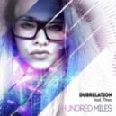 DUBRELATION feat THEO - Hundred Miles (Original mix)