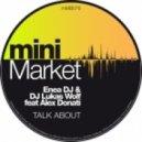 Enea Dj & Lukas Wolf feat. Alex Donati - Let's Talk About (Original Mix)