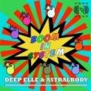 Deep Elle & Astralbody - Boom in System (Aldo Bergamasco Vocal Dub)